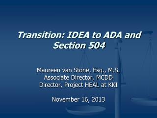 Transition: IDEA to ADA and Section 504