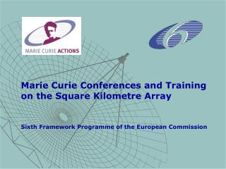Marie Curie Conferences and Training on the Square Kilometre Array