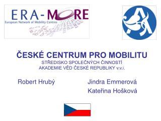 ČESKÉ CENTRUM PRO MOBILITU STŘEDISKO SPOLEČNÝCH ČINNOSTÍ AKADEMIE VĚD ČESKÉ REPUBLIKY  v.v.i.