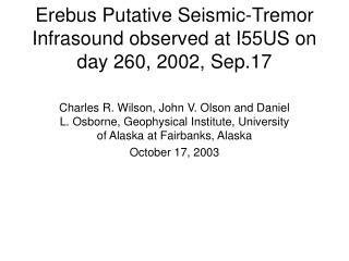 Erebus Putative Seismic-Tremor Infrasound observed at I55US on day 260, 2002, Sep.17