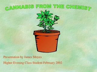 CANNABIS FROM THE CHEMIST