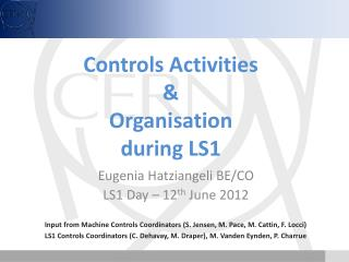 Controls  Activities  & O rganisation during LS1