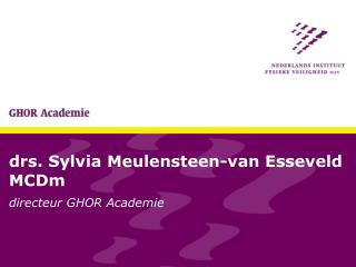 drs. Sylvia Meulensteen-van Esseveld MCDm