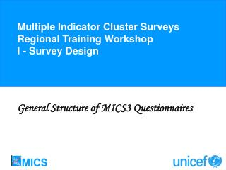 Multiple Indicator Cluster Surveys Regional Training Workshop I - Survey Design
