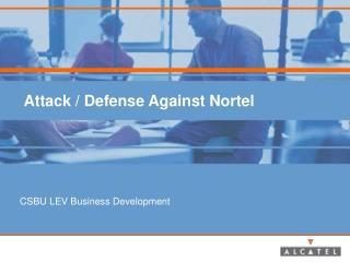 Attack / Defense Against Nortel