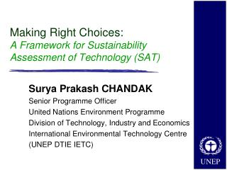 Making Right Choices:  A Framework for Sustainability Assessment of Technology (SAT)