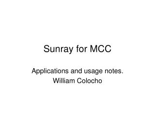Sunray for MCC