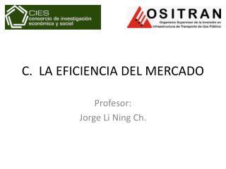 C.  LA EFICIENCIA DEL MERCADO