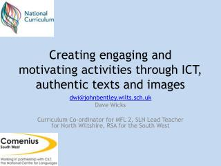 Creating engaging and motivating activities through ICT, authentic texts and images