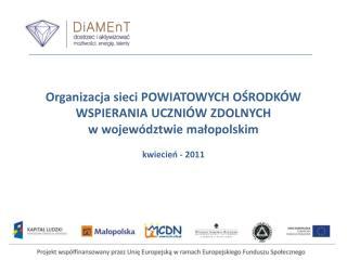 Organizacja sieci POWIATOWYCH OŚRODKÓW WSPIERANIA UCZNIÓW ZDOLNYCH  w województwie małopolskim