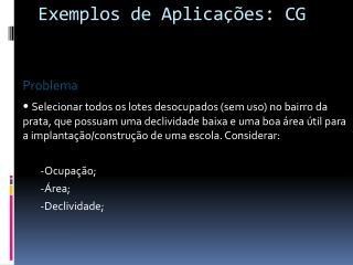 Exemplos  de  Aplicações : CG