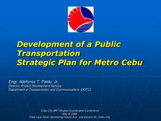 Development of a Public Transportation Strategic Plan for Metro Cebu