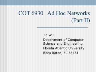 COT 6930   Ad Hoc Networks (Part II)