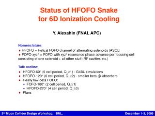 Status of HFOFO Snake for 6D Ionization Cooling