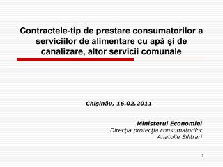 Chi?in?u, 16.02.2011 Ministerul Economiei Direc?ia protec?ia consumatorilor Anatolie Silitrari