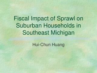 Fiscal Impact of Sprawl on Suburban Households in Southeast Michigan