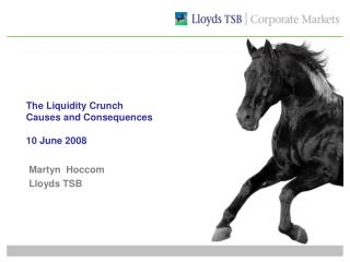 The Liquidity Crunch  Causes and Consequences  10 June 2008