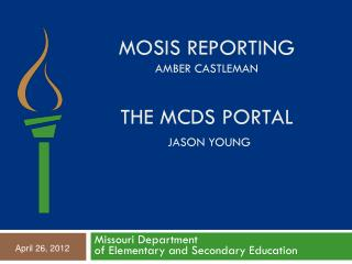 MOSIS reporting Amber Castleman the  Mcds  portal Jason Young