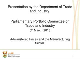 Presentation by the Department  of Trade and  Industry.