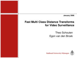 Fast Multi Class Distance Transforms  for Video Surveillance