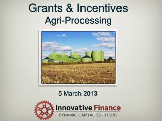 Grants & Incentives Agri -Processing