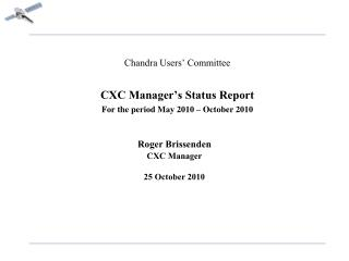 Chandra Users' Committee CXC Manager's Status Report For the period May 2010 – October 2010