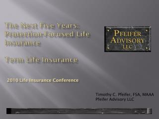 The Next Five Years:  Protection-Focused Life Insurance Term Life Insurance