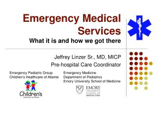 Emergency Medical Services What it is and how we got there