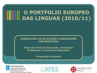O PORTFOLIO EUROPEO DAS LINGUAS (2010/11)