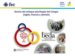 Dentro del enfoque plurilingüe del Colegio (inglés, francés y alemán)
