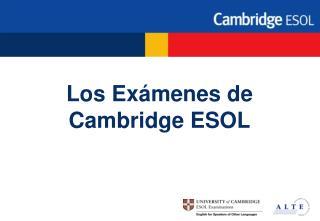 Los Ex�menes de Cambridge ESOL