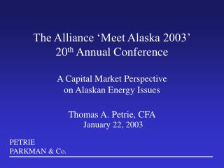 The Alliance 'Meet Alaska 2003' 20 th  Annual Conference A Capital Market Perspective