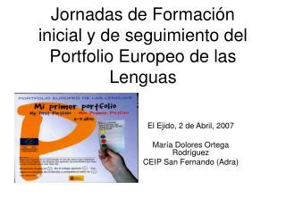 Jornadas de Formación inicial y de seguimiento del Portfolio Europeo de las Lenguas