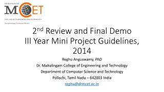 2 nd  Review and Final Demo III Year Mini Project Guidelines, 2014
