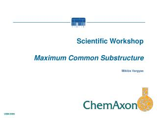 Scientific Workshop Maximum Common Substructure