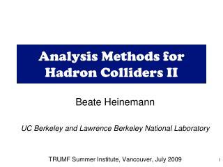 Analysis Methods for Hadron Colliders II