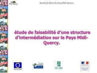 étude de faisabilité d'une structure d'intermédiation sur le Pays Midi-Quercy.