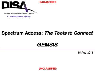 Spectrum Access:  The Tools to Connect GEMSIS