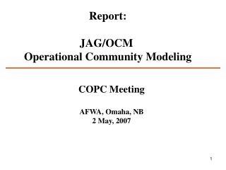 Report: JAG/OCM  Operational Community Modeling