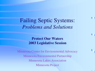Failing Septic Systems: Problems and Solutions Protect Our Waters 2003 Legislative Session