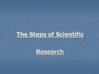 The Steps of Scientific    Research