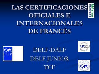 LAS CERTIFICACIONES OFICIALES E INTERNACIONALES DE FRANCÉS