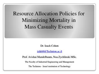 Resource Allocation  P olicies  for  Minimizing Mortality  in Mass Casualty Events 