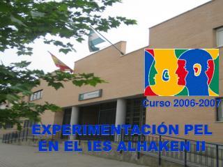 EXPERIMENTACIÓN PEL EN EL IES ALHAKEN II