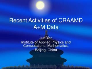 Recent Activities of CRAAMD A+M Data