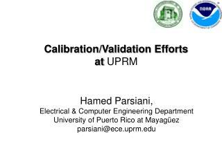 Calibration/Validation Efforts  at  UPRM