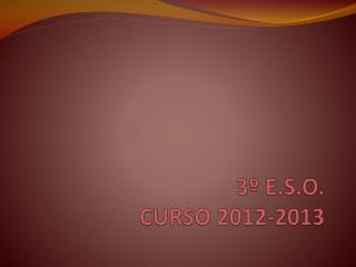 3º E.S.O.  CURSO 2012-2013