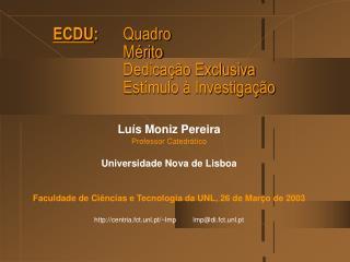 ECDU : Quadro M�rito Dedica��o Exclusiva Est�mulo � Investiga��o