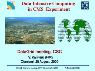 DataGrid meeting, CSC  V. Karimäki (HIP) Otaniemi, 28 August, 2000