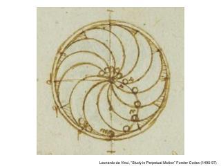 "Leonardo da Vinci, ""Study in Perpetual Motion"" Forster Codex (1495-97)"